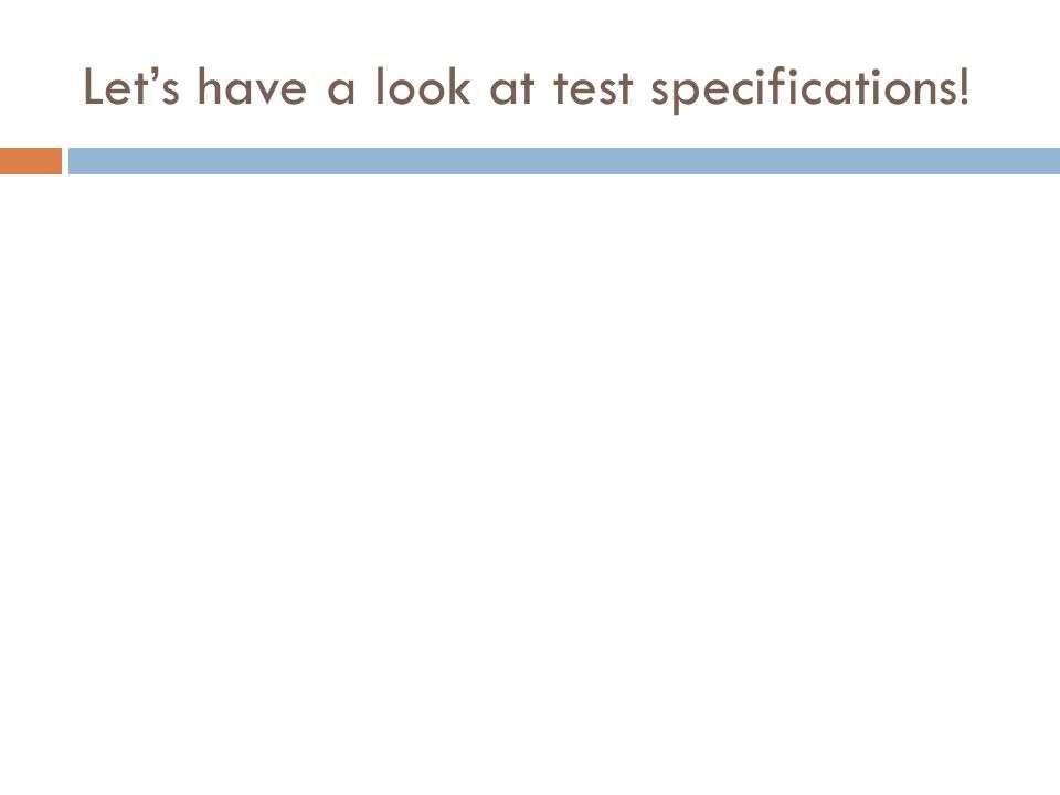 Let's have a look at test specifications!