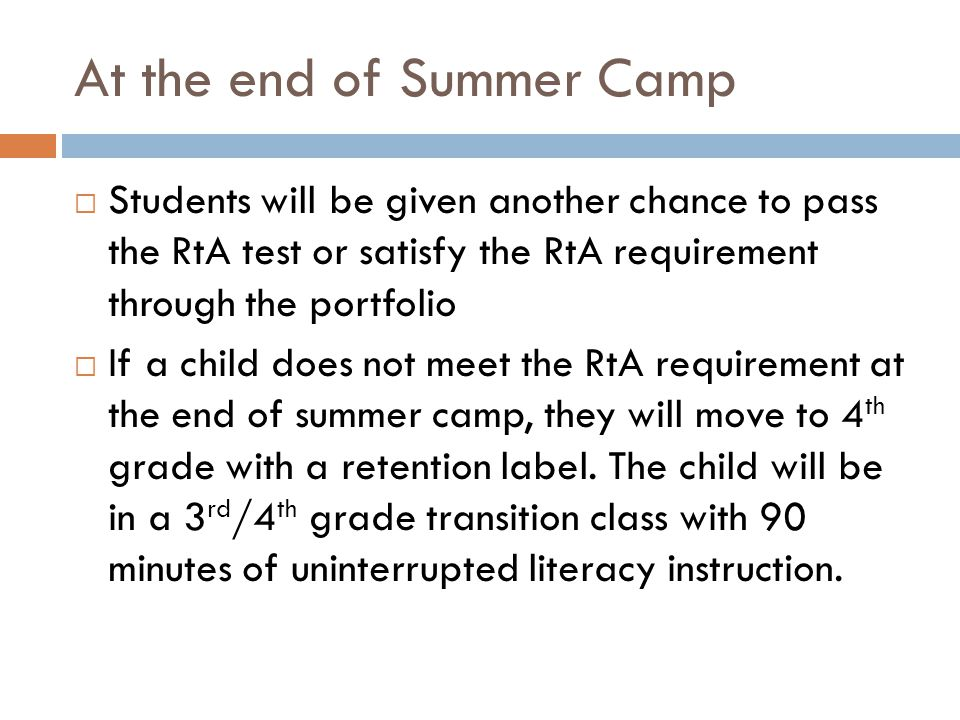 At the end of Summer Camp  Students will be given another chance to pass the RtA test or satisfy the RtA requirement through the portfolio  If a chi