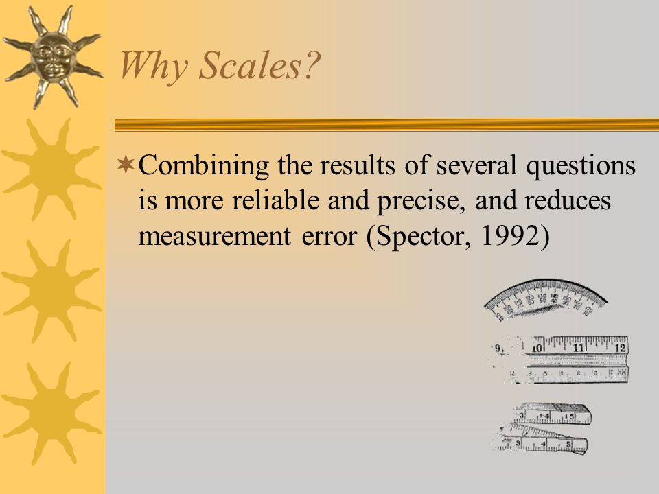 Why Scales.