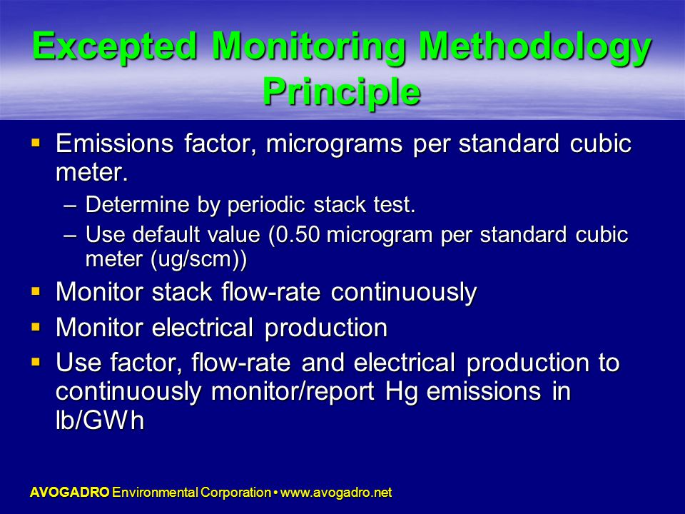 AVOGADRO Environmental Corporation www.avogadro.net Excepted Monitoring Methodology Principle  Emissions factor, micrograms per standard cubic meter.
