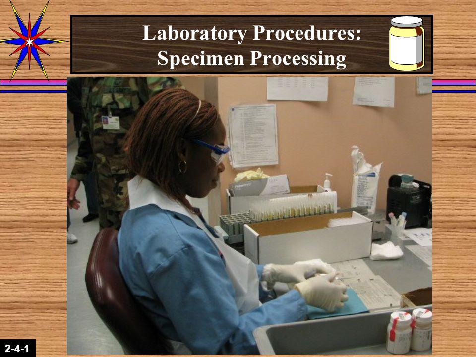 2-1-2 2-4-1 Laboratory Procedures: Specimen Processing