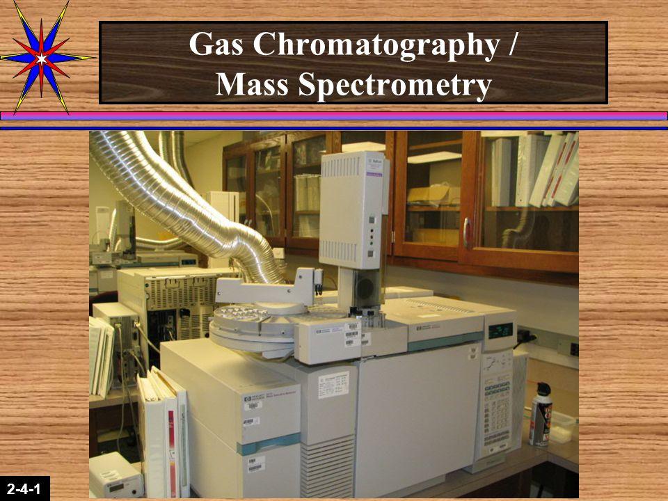 2-1-2 2-4-1 Gas Chromatography / Mass Spectrometry