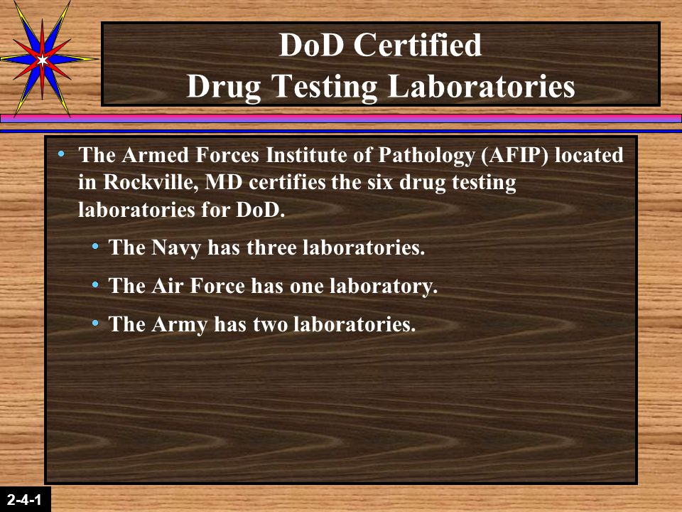 2-1-2 2-4-1  The Armed Forces Institute of Pathology (AFIP) located in Rockville, MD certifies the six drug testing laboratories for DoD.  The Navy