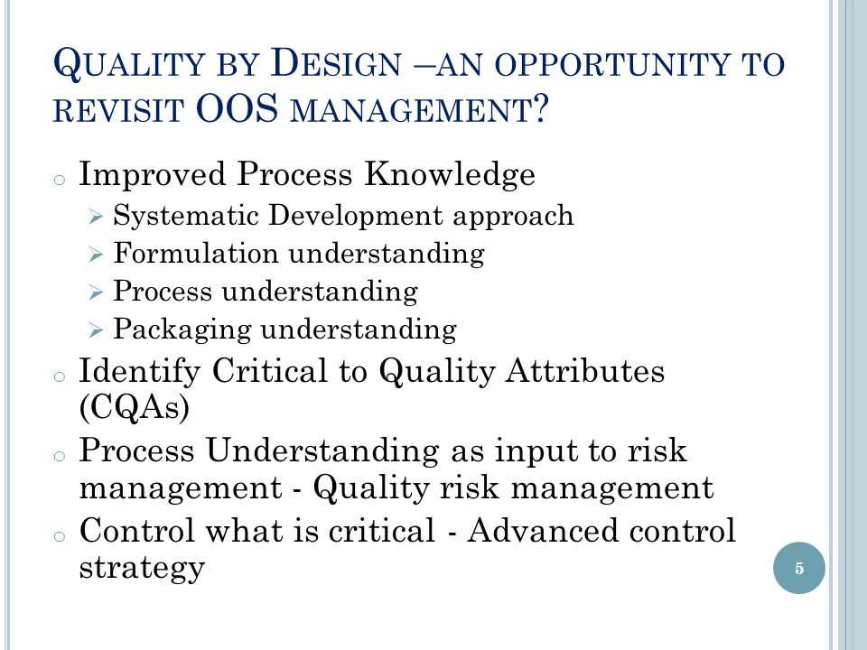 Q UALITY BY D ESIGN – AN OPPORTUNITY TO REVISIT OOS MANAGEMENT .