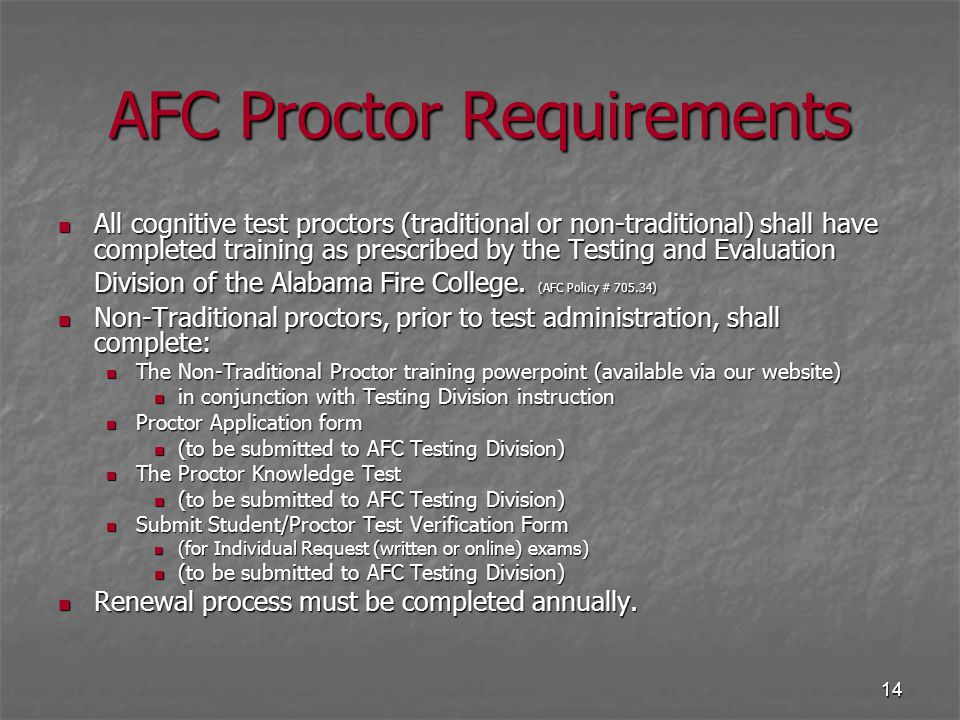 14 AFC Proctor Requirements All cognitive test proctors (traditional or non-traditional) shall have completed training as prescribed by the Testing an