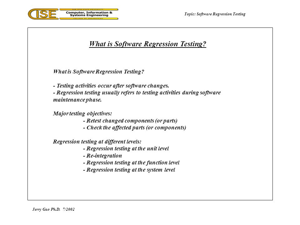 Topic: Software Regression Testing What is Software Regression Testing.