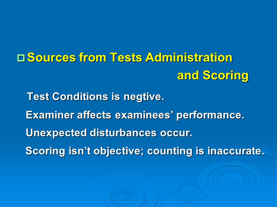  Sources from Tests Administration and Scoring and Scoring Test Conditions is negtive. Test Conditions is negtive. Examiner affects examinees' perfor