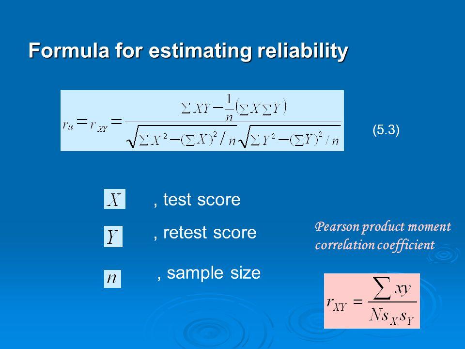 Formula for estimating reliability (5.3), test score, retest score, sample size Pearson product moment correlation coefficient