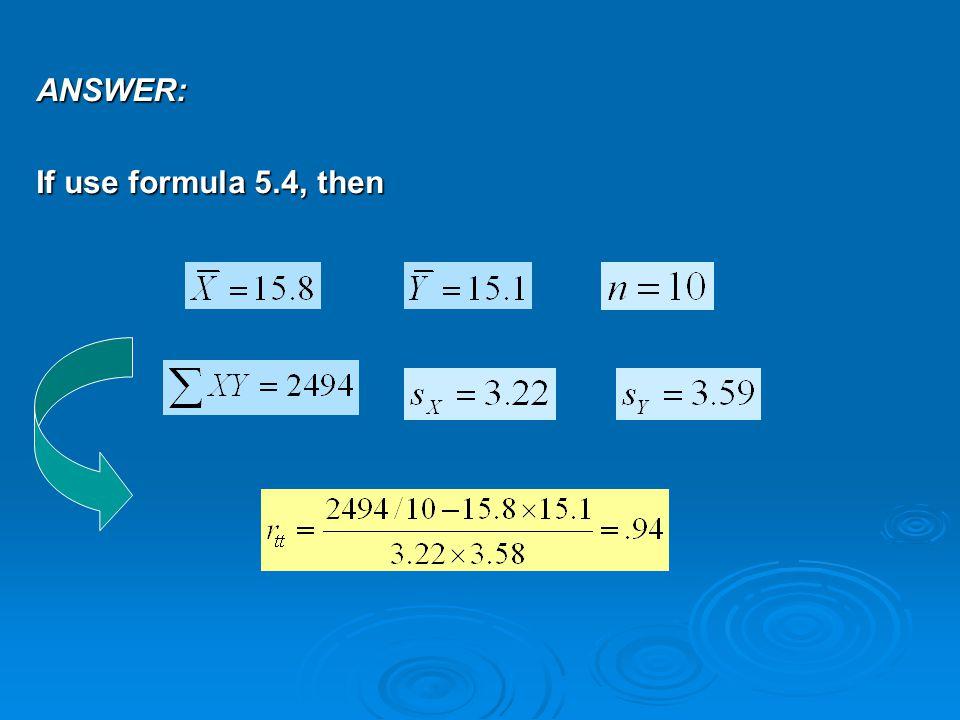 ANSWER: If use formula 5.4, then