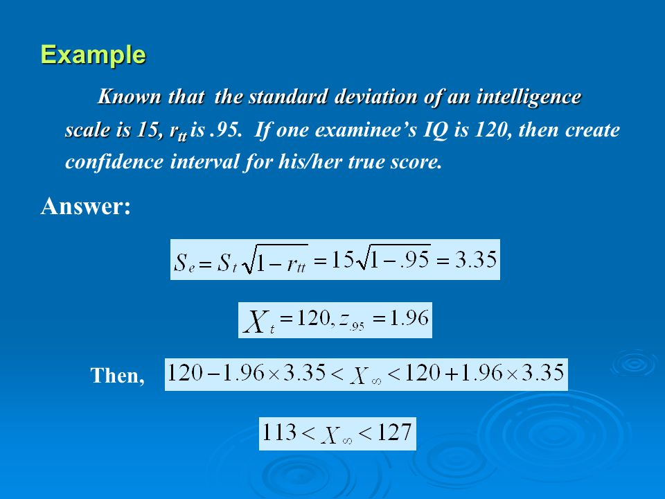 Example Known that the standard deviation of an intelligence scale is 15, r tt Known that the standard deviation of an intelligence scale is 15, r tt