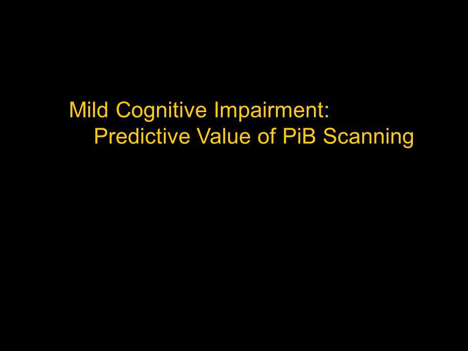 Mild Cognitive Impairment: Predictive Value of PiB Scanning