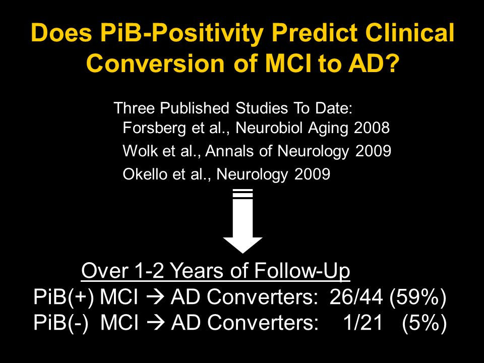 Does PiB-Positivity Predict Clinical Conversion of MCI to AD.