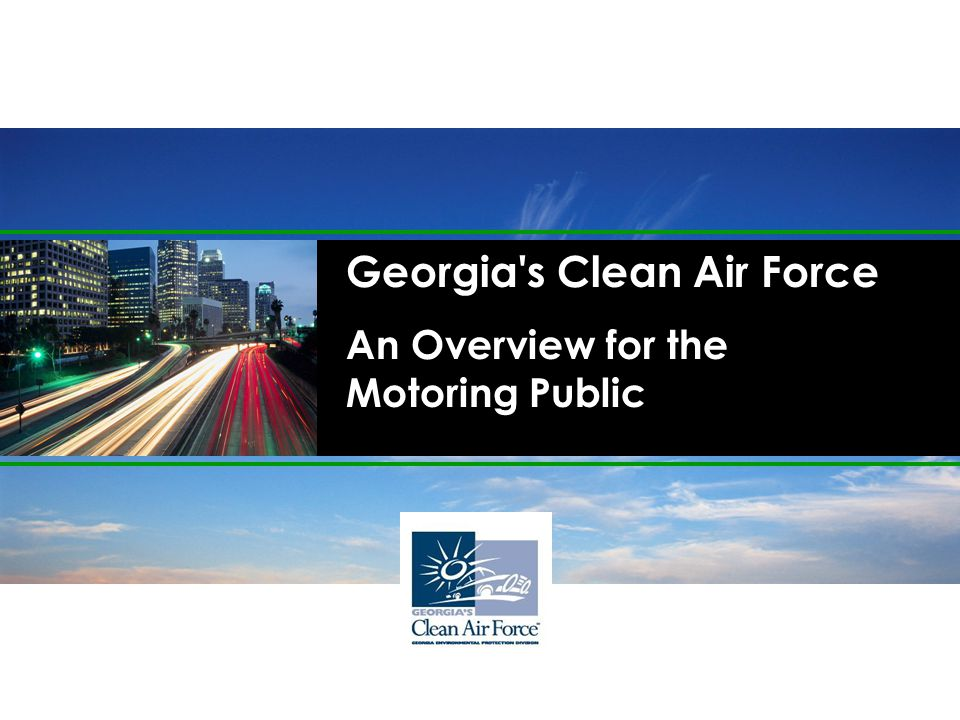 Georgia s Clean Air Force An Overview for the Motoring Public