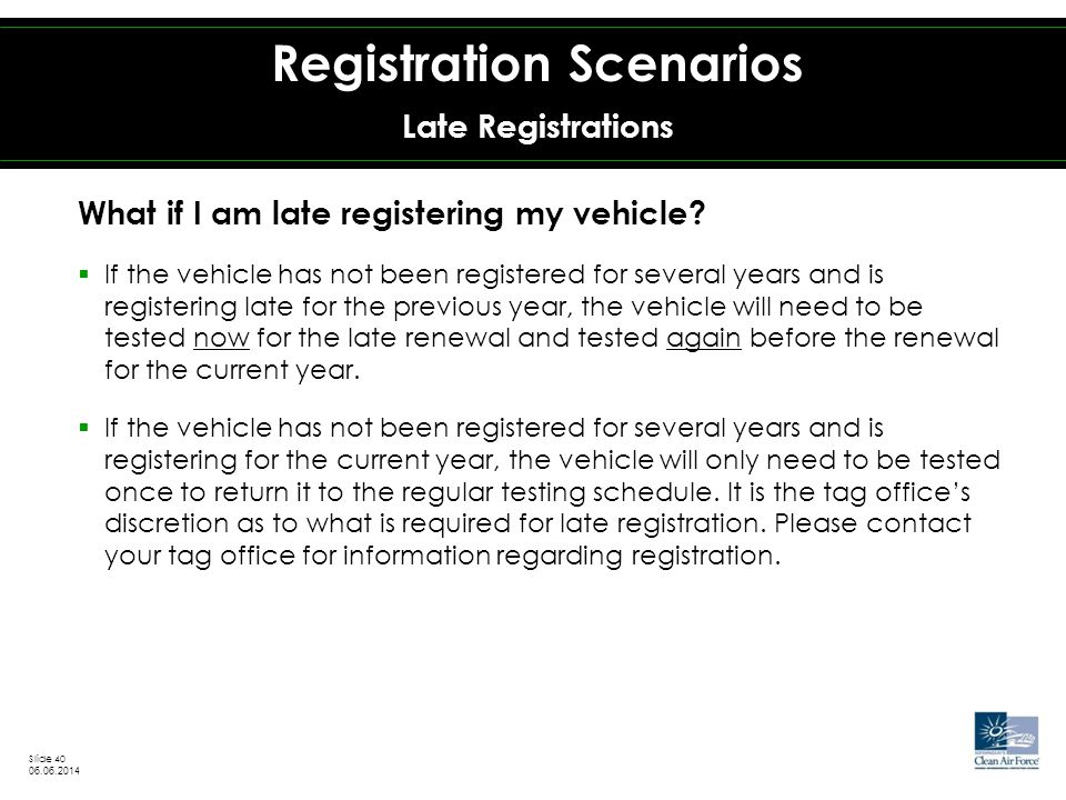What if I am late registering my vehicle.