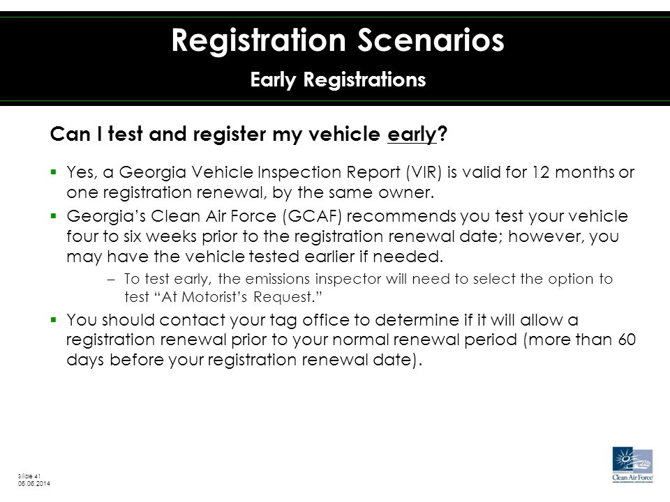Can I test and register my vehicle early.