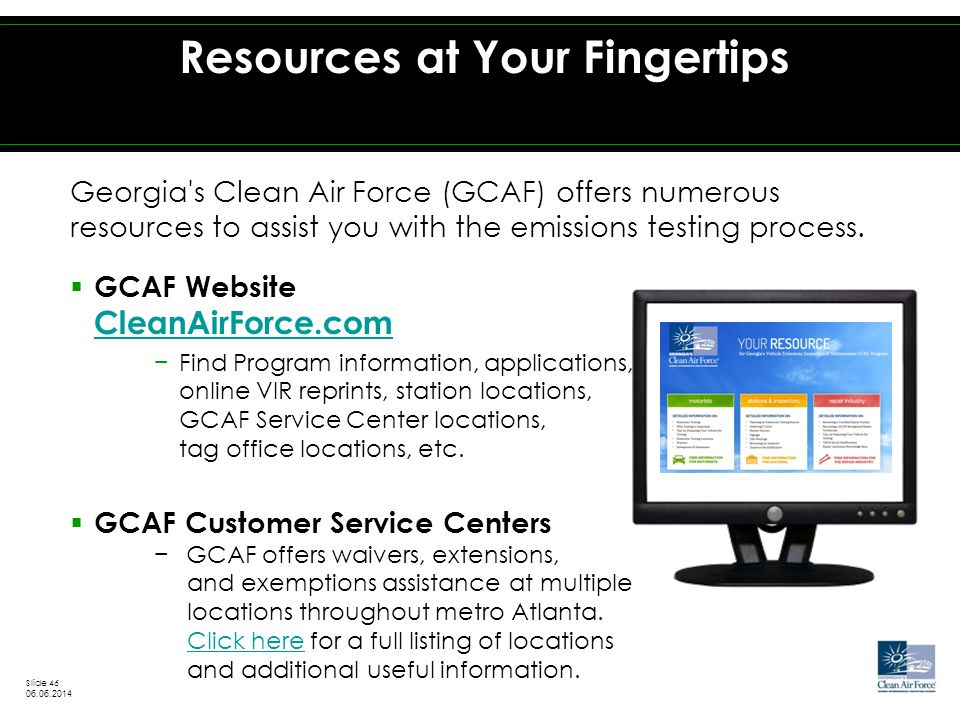 Georgia s Clean Air Force (GCAF) offers numerous resources to assist you with the emissions testing process.