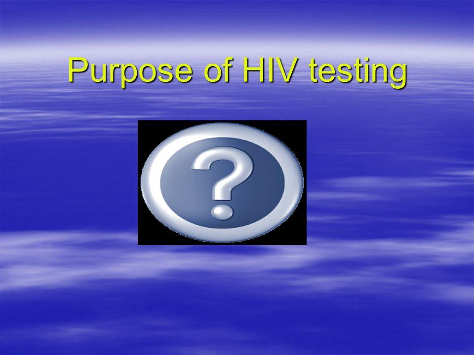 Purpose of HIV testing