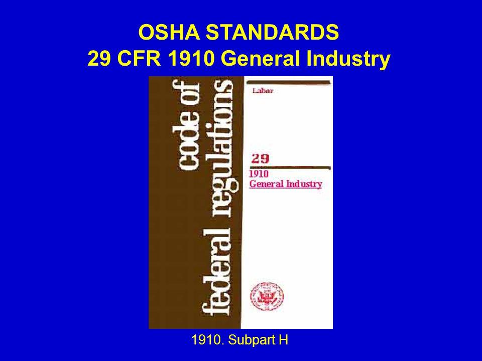 OSHA STANDARDS 29 CFR 1910 General Industry 1910. Subpart H