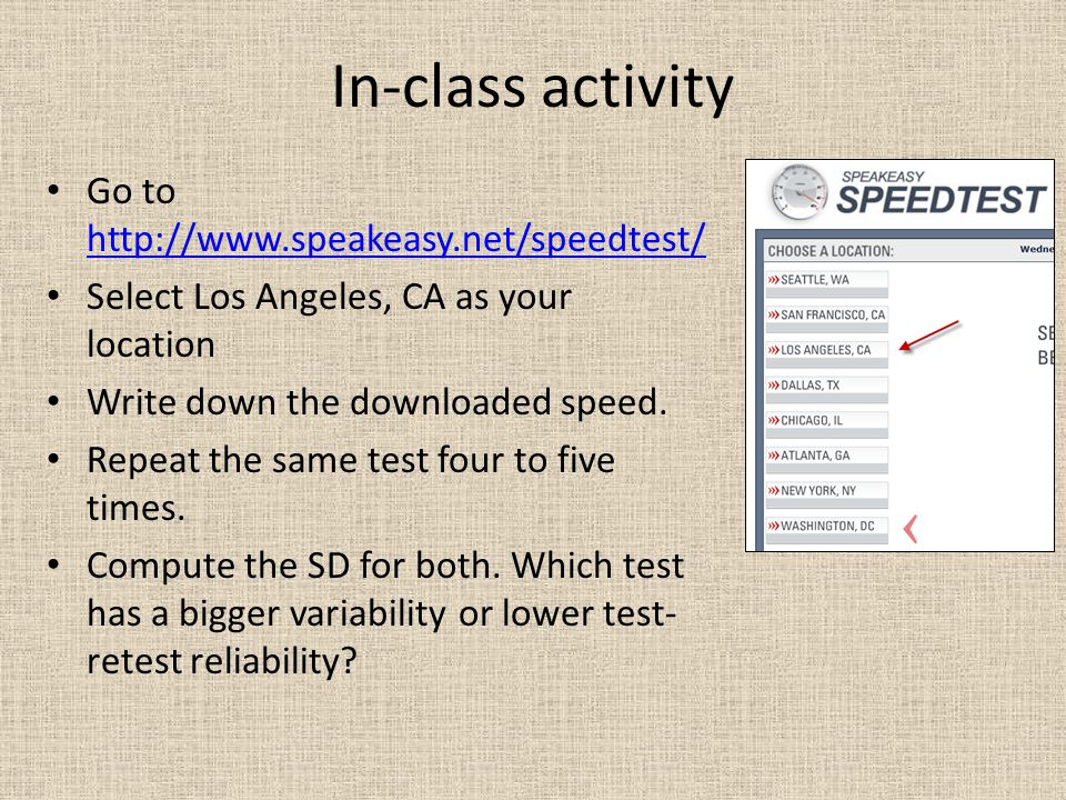 In-class activity Go to http://www.speakeasy.net/speedtest/ http://www.speakeasy.net/speedtest/ Select Los Angeles, CA as your location Write down the downloaded speed.