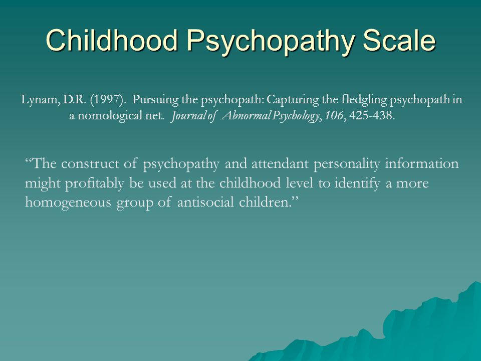 Childhood Psychopathy Scale Lynam, D.R.(1997).
