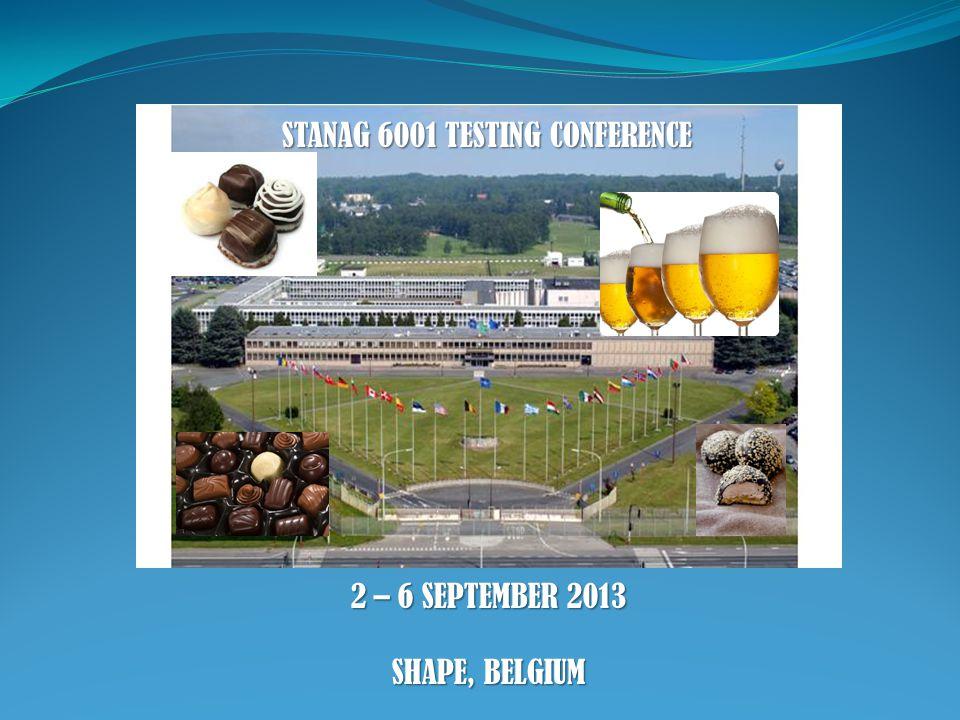 STANAG 6001 TESTING CONFERENCE 2 – 6 SEPTEMBER 2013 SHAPE, BELGIUM