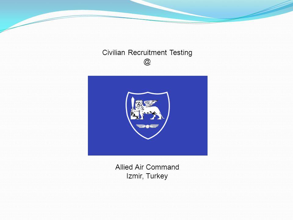Civilian Recruitment Testing @ Allied Air Command Izmir, Turkey