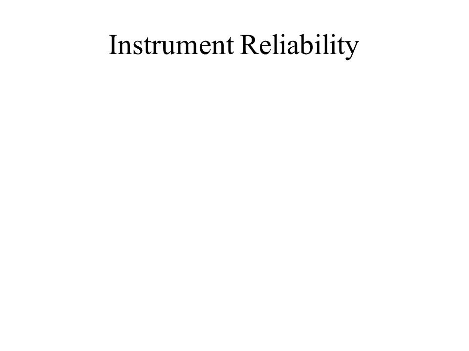 Instrument Reliability