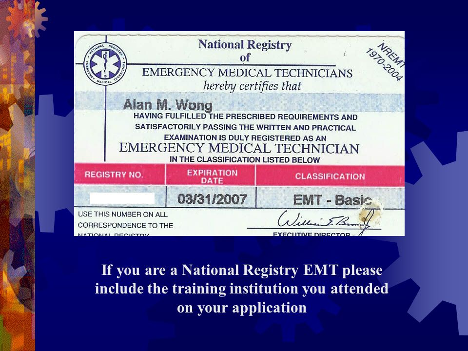 If you are a National Registry EMT please include the training institution you attended on your application