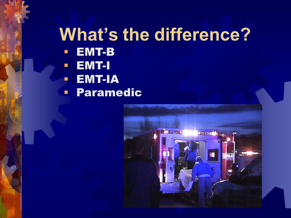 What's the difference  EMT-B  EMT-I  EMT-IA  Paramedic