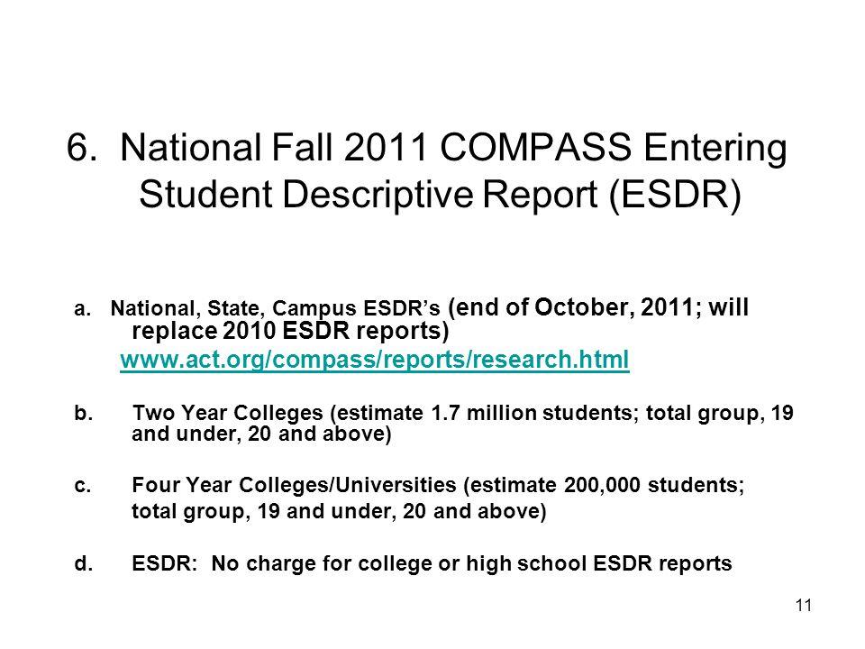 11 6. National Fall 2011 COMPASS Entering Student Descriptive Report (ESDR) a.
