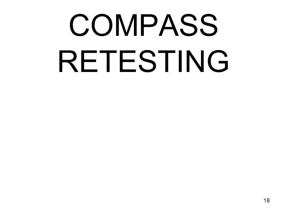 16 COMPASS RETESTING