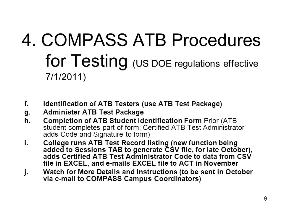 9 4. COMPASS ATB Procedures for Testing (US DOE regulations effective 7/1/2011) f.Identification of ATB Testers (use ATB Test Package) g.Administer AT