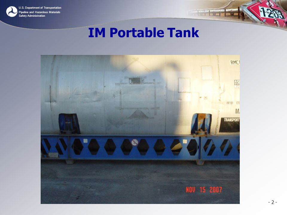 U.S. Department of Transportation Pipeline and Hazardous Materials Safety Administration IM Portable Tank - 2 -