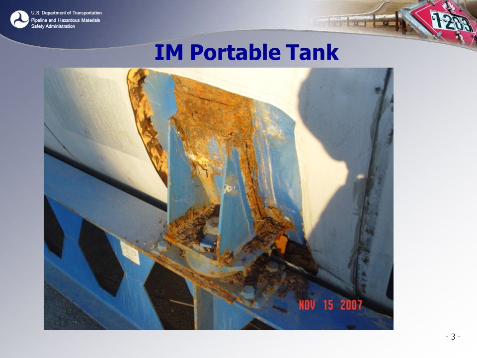 U.S. Department of Transportation Pipeline and Hazardous Materials Safety Administration IM Portable Tank - 3 -