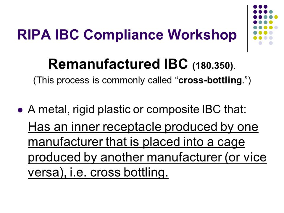 RIPA IBC Compliance Workshop Remanufactured IBC (180.350).