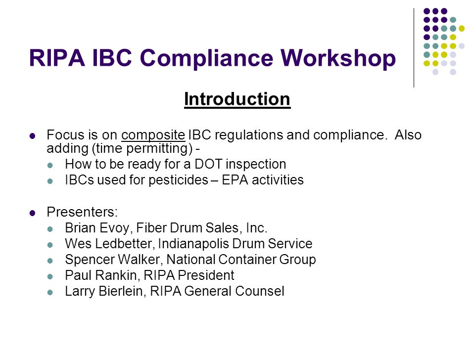 RIPA IBC Compliance Workshop Introduction Focus is on composite IBC regulations and compliance.