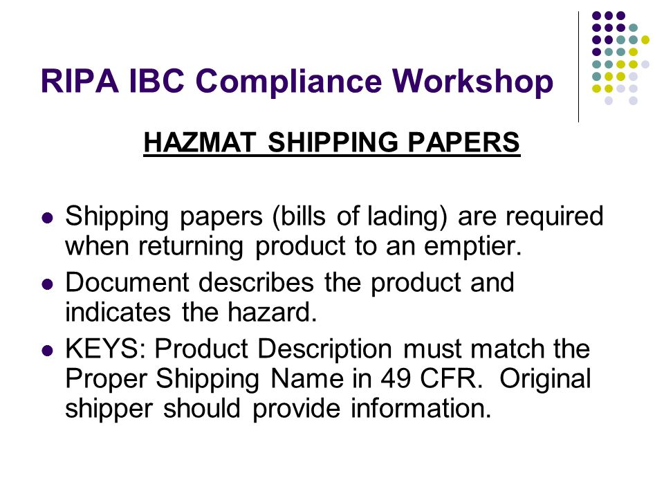 HAZMAT SHIPPING PAPERS Shipping papers (bills of lading) are required when returning product to an emptier.