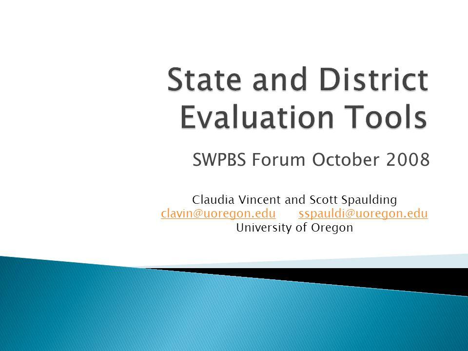 SWPBS Forum October 2008 Claudia Vincent and Scott Spaulding clavin@uoregon.educlavin@uoregon.edu sspauldi@uoregon.edusspauldi@uoregon.edu University of Oregon