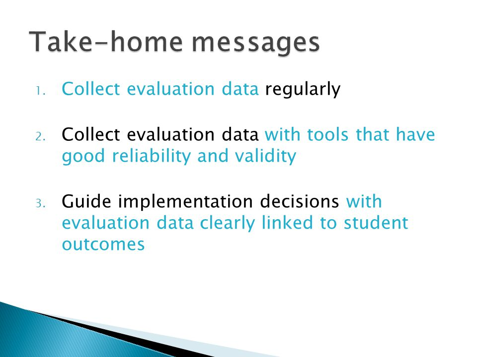 1. Collect evaluation data regularly 2.