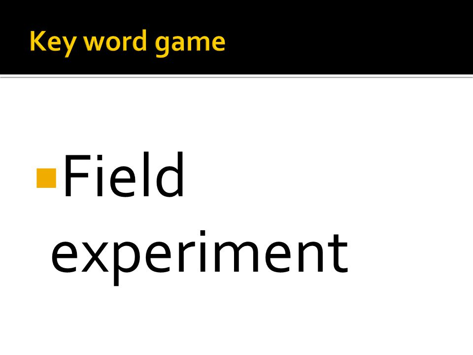  Field experiment