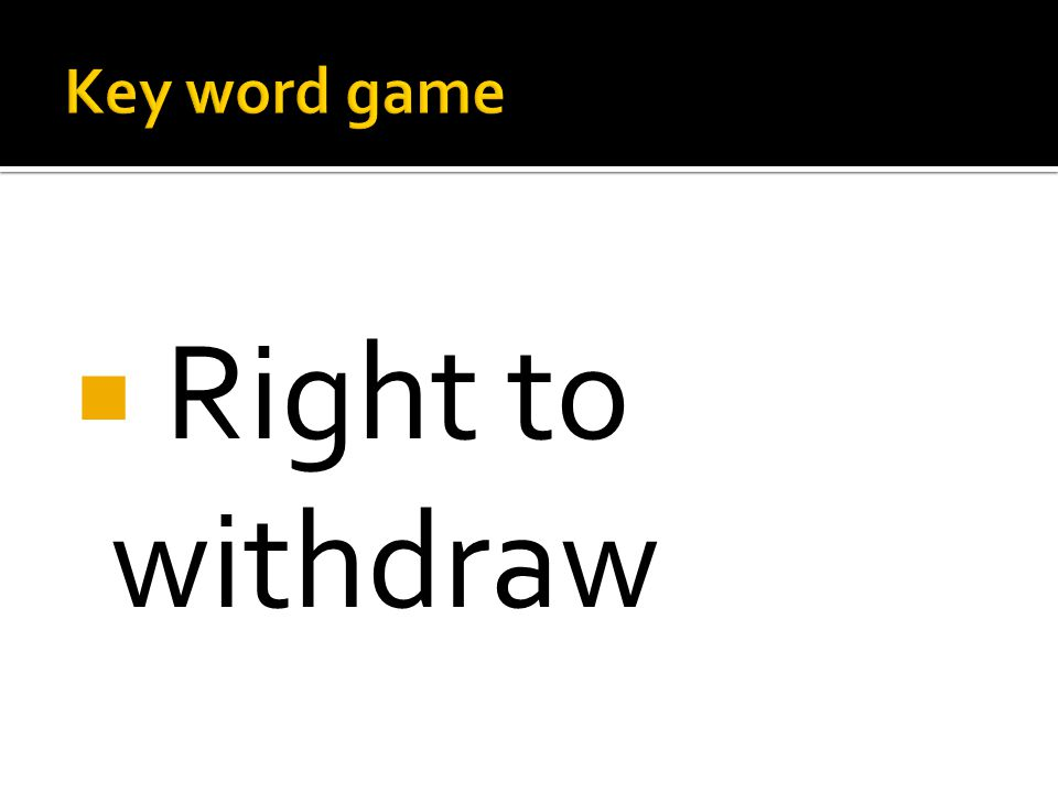  Right to withdraw