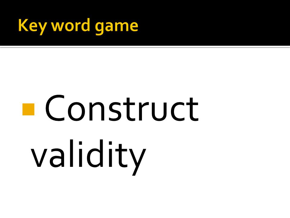  Construct validity