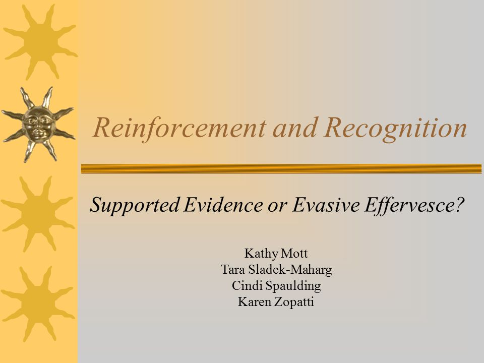 Reinforcement and Recognition Supported Evidence or Evasive Effervesce.
