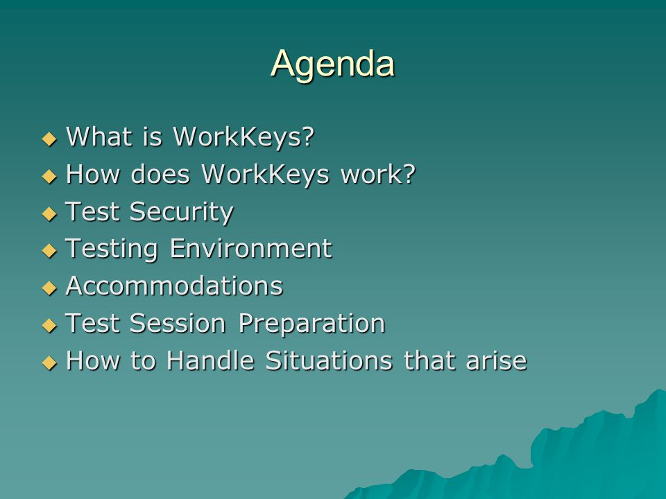 Agenda  What is WorkKeys.  How does WorkKeys work.