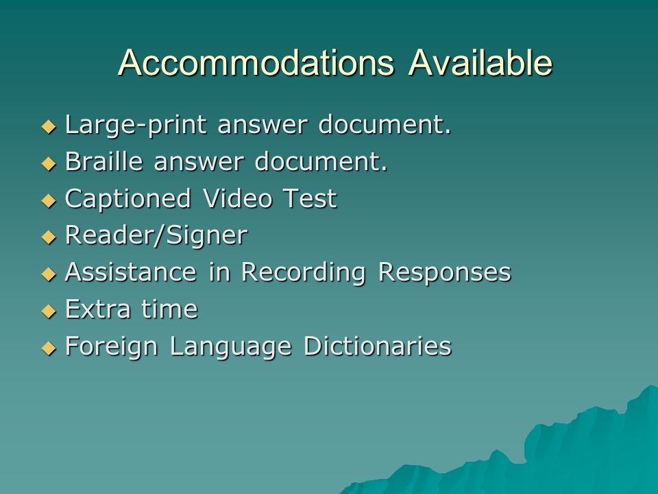 Accommodations Available  Large-print answer document.
