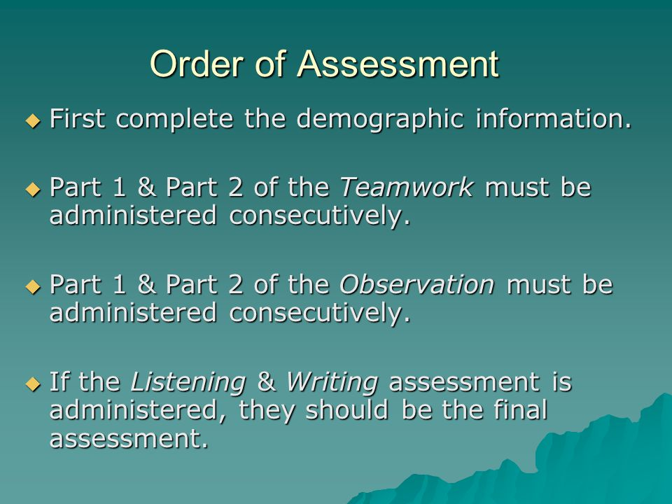 Order of Assessment  First complete the demographic information.