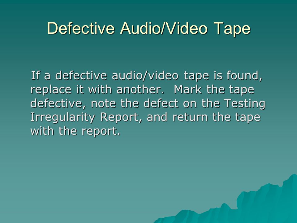 Defective Audio/Video Tape If a defective audio/video tape is found, replace it with another.