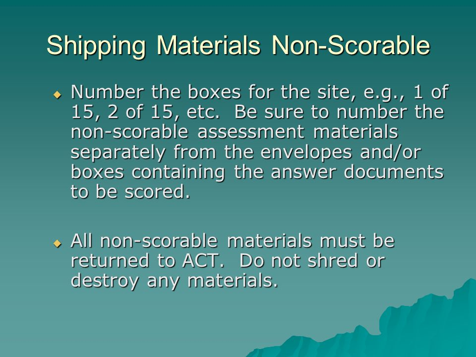 Shipping Materials Non-Scorable  Number the boxes for the site, e.g., 1 of 15, 2 of 15, etc.