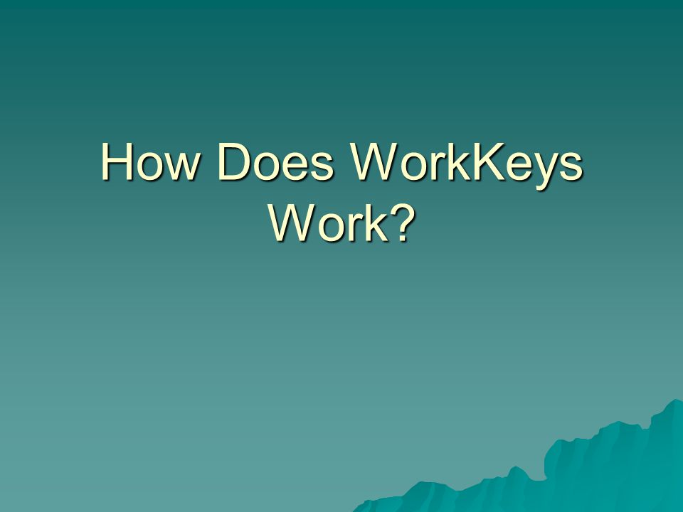How Does WorkKeys Work?