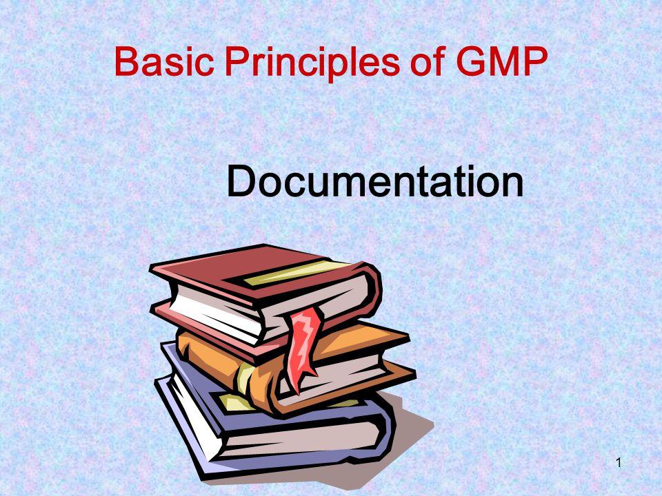 1 Basic Principles of GMP Documentation